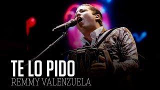 Te Lo Pido - Remmy Valenzuela ( LETRA ) 2019