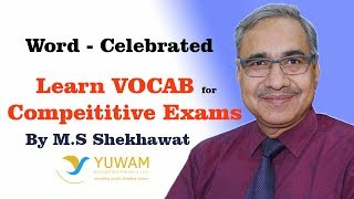 CELEBRATED | Yuwam | High Level Vocab | English | Man Singh Shekhawat | Vocab for Competitive Exams