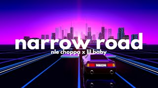 NLE Choppa, Lil Baby - Narrow Road (Clean - Lyrics)