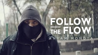 Follow The Flow   Anyám Mondta [OFFICIAL MUSIC VIDEO]