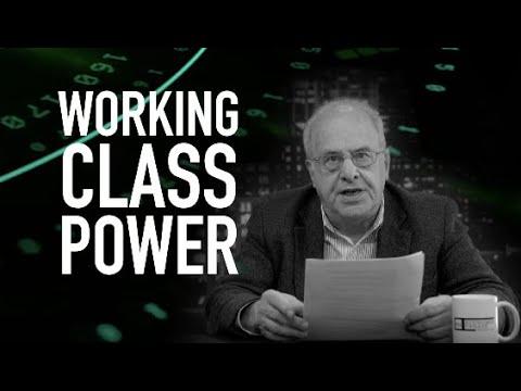 Economic Update: Working Class Power [Trailer]