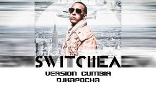 Daddy Yankee - Switchea (Version Cumbia) Dj Kapocha