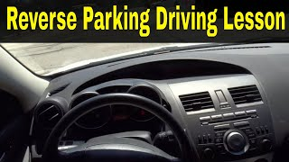 Easy Reverse Parking Driving Lesson