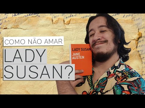 Estou apaixonado por LADY SUSAN, de Jane Austen | Mil Páginas