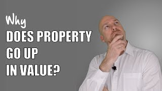 Why Do House Prices Go Up In Value? - Property Investment | Real Estate Investing Education