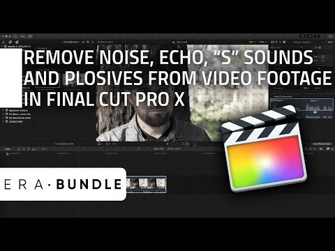 How to remove Noise, Echo, Harsh Ess and Plosives from Video Footage in Final Cut Pro X | ERA Bundle
