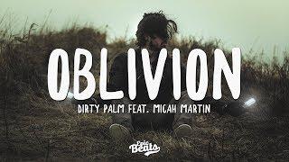 Dirty Palm   Oblivion (feat. Micah Martin) (Lyric  Lyrics Video)