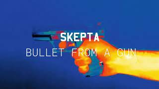 Skepta   'Bullet From A Gun' (Official Audio)
