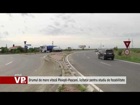Drumul de mare viteză Ploiești-Pașcani, licitație pentru studiu de fezabilitate