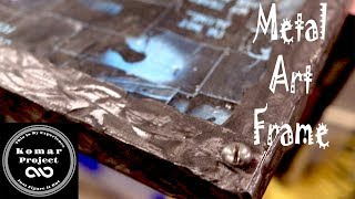 How To Make A Distressed Metal Art Frame For Canvas Painting (DIY)