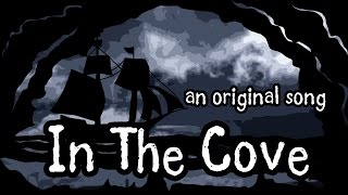 In The Cove ft. WellheyProductions (Candle Cove Song)