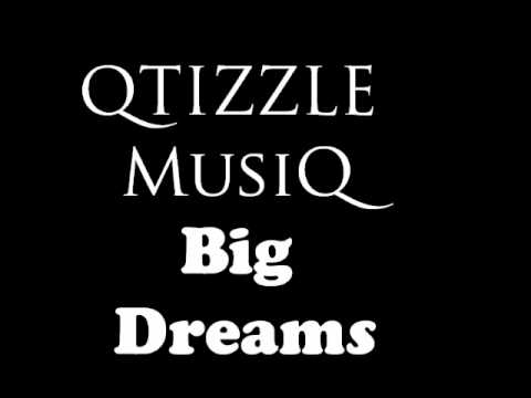 Qtizzle - Big Dreams
