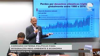 Meio Ambiente e Economia - Comissão externa debate riscos e oportunidades financeiras da política ambiental - 19/02/2020 09:00