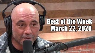 Best of the Week - March 22, 2020 - Joe Rogan Experience