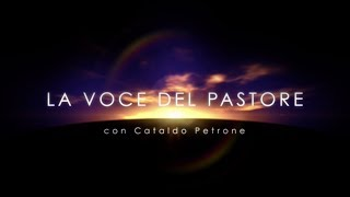 """La Voce del Pastore """"DIO CI HA DATO UNO SPIRITO DI FORZA"""" - 24 Settembre 2019"""