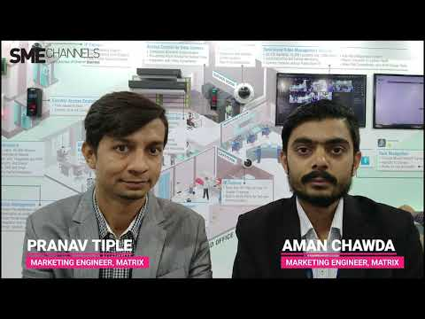 Interview with Pranav Tiple, Marketing Engineer and Aman Chawda, Marketing Engineer, Matrix at IFSEC