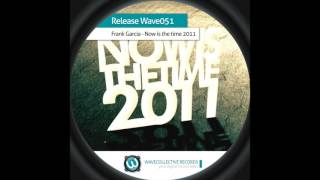 Frank Garcia - Now Is The Time 2011 (Original Mix)