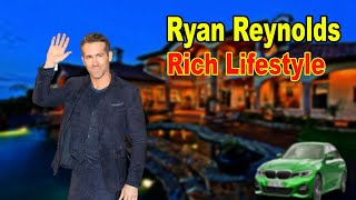 Ryan Reynolds's Lifestyle 2020 ★ New Girlfriend, Net worth & Biography