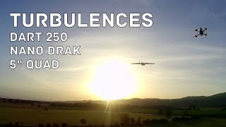"""Turbulences, Dart 250 vs Nano Drak vs 5"""" quad"""