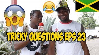 Trick Questions In Jamaica Episode 23 [Savanna la Mar|DownTown Kingston]