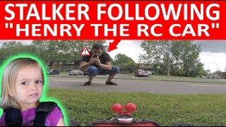 """STALKER FOLLOWING """"HENRY THE RC CAR""""! (EPISODE #101)"""