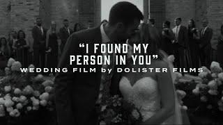"""I Found My Person In You"" | Wedding Film"