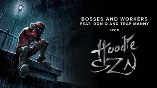A Boogie Wit Da Hoodie - Bosses and Workers (feat. Don Q and Trap Manny) [Official Audio]