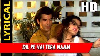 Dil Pe Hai Tera Naam With Lyrics | Udit Narayan   - YouTube