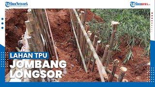 Lahan Makam di TPU Jombang Longsor, Tanah Rentan Bergerak