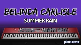 Piano Cover: Summer Rain [Belinda Carlisle]