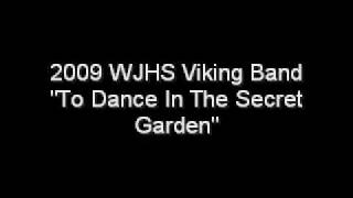 "2009 WJHS Viking Band ""To Dance In The Secret Garden"""