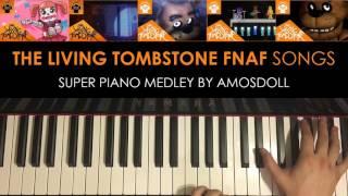 FNAF: SL 4 3 2 1 - SUPER PIANO MEDLEY - The Living Tombstone (Piano Medley by Amosdoll)