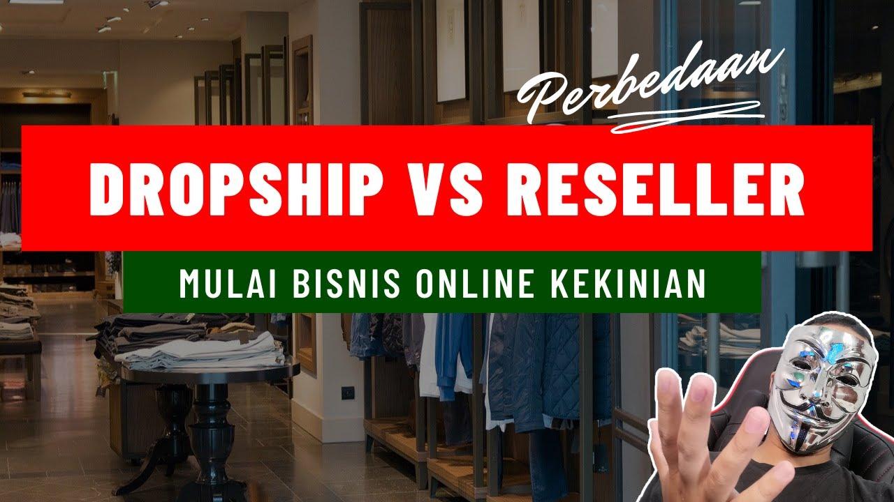 Mending Reseller atau Dropship (Dropship VS Reseller)