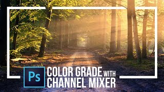 Using Channel Mixer for Color Grading in Photoshop