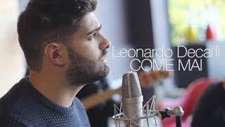 Leonardo Decarli - COME MAI