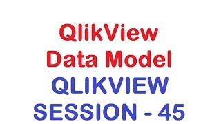 QlikView Data Model - QlikView Tutorial - Session 45