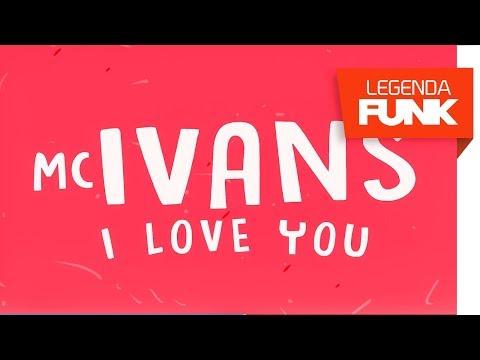 Música I love you MC Ivans (Letra)