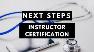Next Steps to Your AHA Instructor Certification