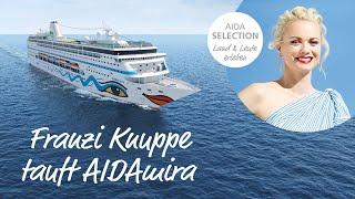 AIDAmira: Taufpatin Franziska Knuppe stellt sich vor