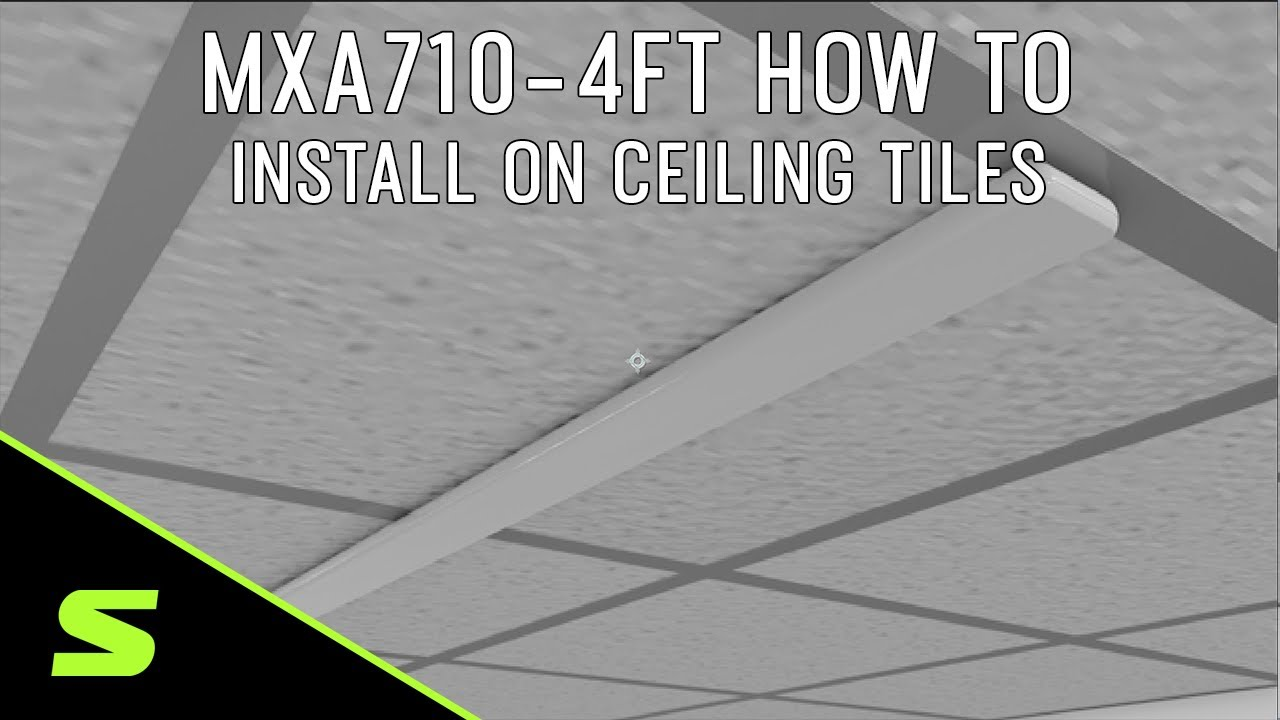 MXA710-4FT How to Install on Ceiling Tiles with 2 A710-TB Tile Bridges