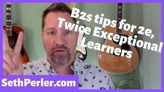 2e twice-exceptional: b2s special considerations