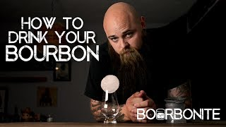 How to Drink Your Bourbon Properly