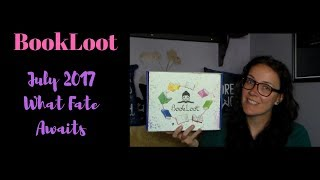 BookLoot July 2017 Unboxing: What Fate Awaits
