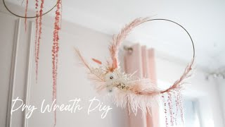 DIY Dry Floral Wreath - Last Forever!