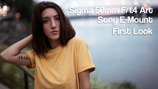 Sigma 50mm F/1.4 Art Sony (Native) E-Mount First Look