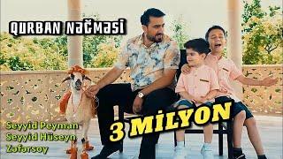 Seyyid Peyman & Huseyn & Zefersoy - Qurban negmesi - Klip 2021