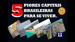 5 piores capitais brasileiras para se viver - Ranking 2017