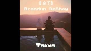 Brandun Deshay - Tokyo
