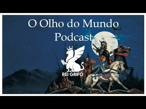 Podcast do Rei Grifo: O Olho do Mundo