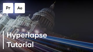 How To Create A Hyperlapse In Premiere Pro And After Effects